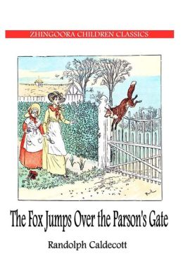 The Fox JUMPS over the Parson?s Gate