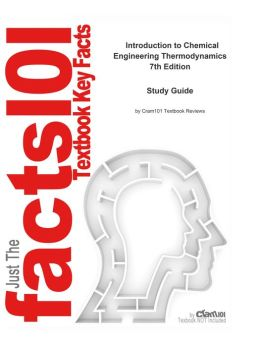 e-Study Guide for: Introduction to Chemical Engineering Thermodynamics by J.M. Smith, ISBN 9780073104454