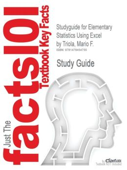 Studyguide for Elementary Statistics Using Excel by Triola, Mario F., ISBN 9780321851666