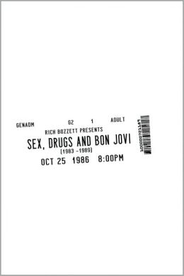Sex Drugs and Bon Jovi
