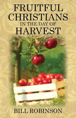 Fruitful Christians in the Day of Harvest