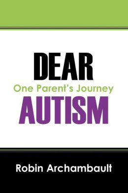 Dear Autism: One Parent's Journey