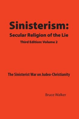 Sinisterism: Secular Religion of the Lie Volume 2