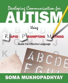 Developing Communication for Autism Using Rapid Prompting Method: Guide for Effective Language