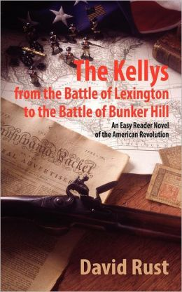 The Kellys from the Battle of Lexington to the Battle of Bunker Hill: An Easy Reader Novel of the American Revolution