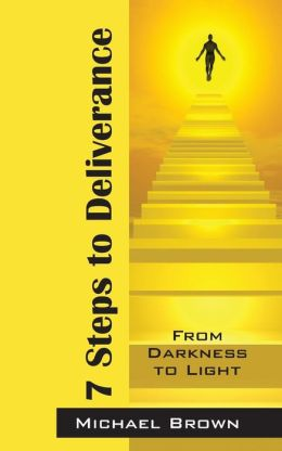 7 Steps to Deliverance: From Darkness to Light