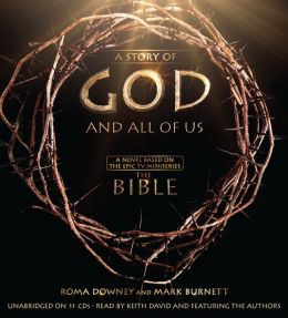 A Story of God and All of Us: A Novel Based on the Epic TV Miniseries