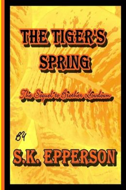 The Tiger's Spring: Sequel to Brother Lowdown