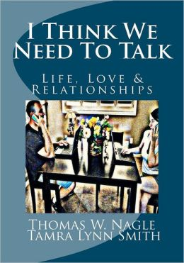 I Think We Need to Talk: Life, Love and Relationships