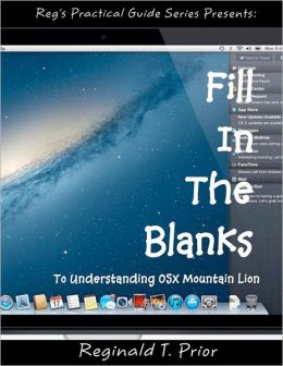 Fill In The Blanks To Understanding Mac OSX Mountain Lion