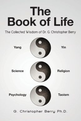 The Book of Life: The Collected Wisdom of Dr. G. Christopher Berry