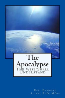 The Apocalypse: Wise Shall Understand