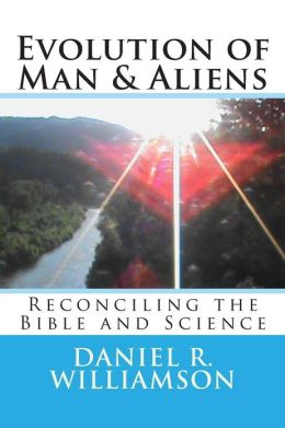 Evolution of Man & Aliens: Reconciling the Bible and Science