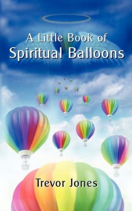 A Little Book of Spiritual Balloons
