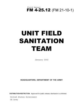 Field Manual FM 4-25. 12 (FM 21-10-1) Unit Field Sanitation Team January 2002 US Army