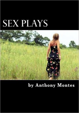 Sex Plays: Sex Plays, Contains Two One-Act Plays: