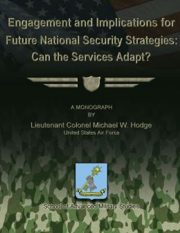 Engagement and Implications for Future National Security Strategies: Can the Services Adapt?