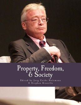 Property, Freedom, and Society (Large Print Edition): Essays in Honor of Hans-Hermann Hoppe
