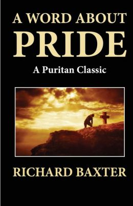 A Word about Pride (a Puritan Classic)