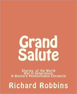 Grand Salute: Stories of the World War II Generation