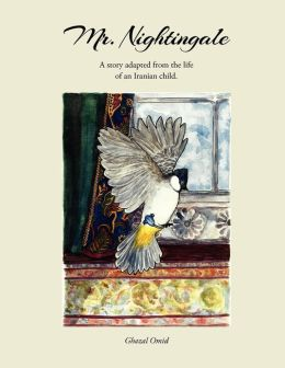 Mr. Nightingale: A story adapted from the life of an Iranian child.