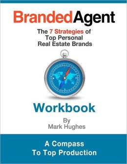 Branded Agent Workbook: The 7 Strategies of Top Personal Real Estate Brands