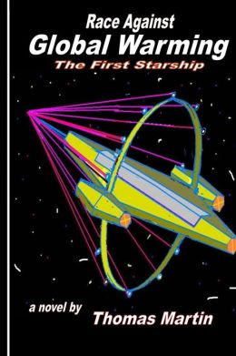 Race Against Global Warming: (The First Starship)