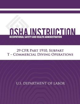 OSHA Instruction: 29 CFR Part 1910, Subpart T - Commercial Diving Operations