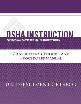 OSHA Instruction: Consultation Policies and Procedures Manual