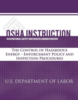 OSHA Instruction: The Control of Hazardous Energy - Enforcement Policy and Inspection Procedures