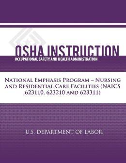 OSHA Instruction: National Emphasis Program - Nursing and Residential Care Facilities (NAICS 623110, 623210, 623311)