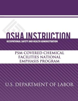 OSHA Instruction: PSM Covered Chemical Facilities National Emphasis Program