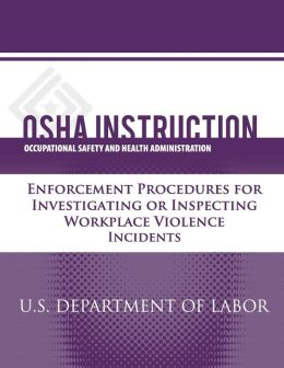 OSHA Instruction: Enforcement Procedures for Investigating or Inspecting Workplace Violence Incidents