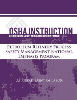 OSHA Instruction: Petroleum Refinery Process Safety Management National Emphasis Program