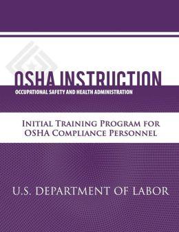 OSHA Instruction: Initial Training Program for OSHA Compliance Personnel
