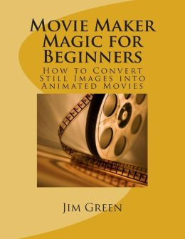 Movie Maker Magic for Beginners
