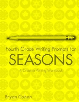 Fourth Grade Writing Prompts for Seasons: A Creative Writing Workbook