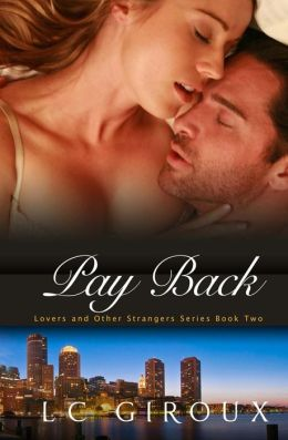 Pay Back: Lovers and Other Strangers Book Two