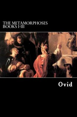 The Metamorphoses Books I-III
