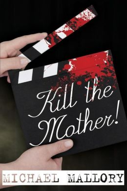 Kill the Mother! a Dave Beauchamp Mystery Novel