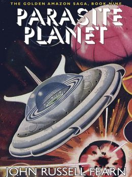 Parasite Planet: The Golden Amazon Saga, Book Nine