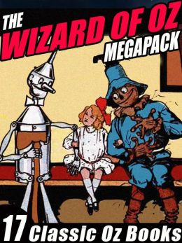 The Wizard of Oz Megapack: 17 Books by L. Frank Baum and Ruth Plumly Thompson