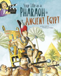 Your Life as a Pharaoh in Ancient Egypt