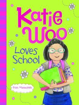 Katie Woo Loves School (Katie Woo Series)