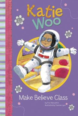 Make-Believe Class (Katie Woo Series)