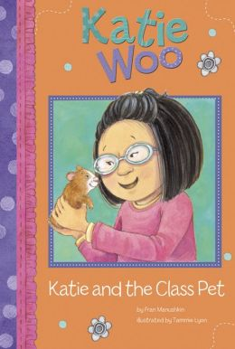 Katie and the Class Pet (Katie Woo Series)