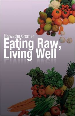 Eating Raw, Living Well