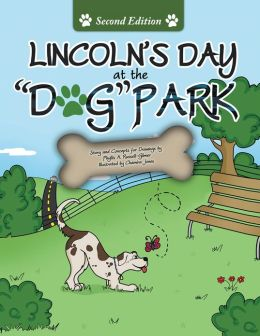 Lincoln's Day At The Dog Park Second Edition (PagePerfect NOOK Book)