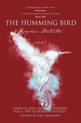The Humming Bird Book 2: Symphonic Destruction