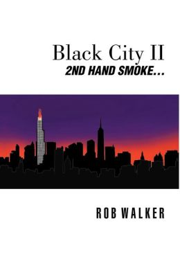Black City II: Second Hand Smoke